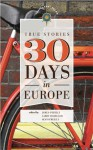 30 Days in Europe: True Stories - James O'Reilly, Sean Joseph O'Reilly, Larry Habegger, Sean O'Reilly