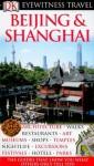 Beijing and Shanghai (Eyewitness Travel Guides) - DK Publishing, Peter Neville