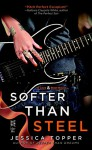 Softer Than Steel (A Love & Steel Novel) - Jessica Topper