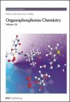 Organophosphorus Chemistry: Volume 36 - Royal Society of Chemistry, David Loakes, J.C. Tebby, J.C. Van De Grampel, M. Migaud, Aleksandra Skowronska, Gyorgy Keglevich, Alan T. Hewson, Royal Society of Chemistry, David W. Allen, M Migaud, John C Tebby