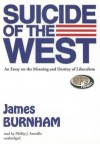 Suicide of the West: An Essay on the Meaning and Destiny of Liberalism - James Burnham
