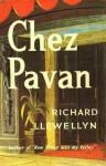 Chez Pavan - Richard Llewellyn