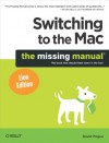 Switching to the Mac: The Missing Manual, Lion Edition: The Missing Manual, Lion Edition (Missing Manuals) - David Pogue