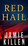 Red Hail - Jamie Killen