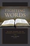 Fighting Words: Religion, Violence, and the Interpretation of Sacred Texts - John Renard