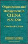 Organization and Management in China, 1979-90 (International Studies in Management & Organization (a Companion Book Series)) - Oded Shenkar