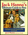 Jack Hanna's Ultimate Guide to Pets - Jack Hanna, Hester Mundis