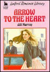 Arrow to the Heart - Jill Murray