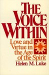 The Voice Within: Love and Virtue in the Age of the Spirit - Helen M. Luke