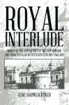 Royal Interlude: Book II of the Adventures of William Howard and Hugh Fitzalan in Fifteenth Century England - Gene Baumgaertner