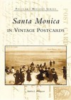 Santa Monica in Vintage Postcards (CA) (Postcard History Series) - Marlin L. Heckman