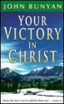 Your Victory in Christ - John Bunyan