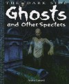 Ghosts And Other Specters (The Dark Side) - Anita Ganeri, David West