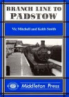 Branch Line to Padstow (Branch Lines) - Vic Mitchell, Keith Smith