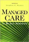 Managed Care in Human Services - Stephen P. Wernet, John Mordock, Christopher G. Hudson, Barbara Thomlison, William Meade, James Pritchard, Robert Barker, Patrick Crotty, Joan R. Rycraft, Kathleen E. Buescher, Lloyd H. Sidwell, Stephen Christian-Michaels, Gary Noll