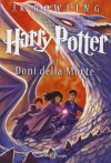 Harry Potter e i doni della morte: 7 - J.K. Rowling