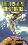 The Trumpet of Gabriel - Michael Harold Brown