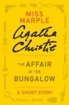 The Affair at the Bungalow: A Miss Marple Story (Miss Marple Mysteries) - Agatha Christie