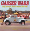 "Gasser Wars: Drag Racing's ""Street"" Classes: 1955-1970 - Larry Davis"