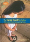 The Eating Disorders Update: Understanding Anorexia, Bulimia, and Binge Eating - Alvin Silverstein, Virginia B. Silverstein, Laura Silverstein Nunn