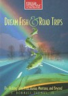 Dream Fish & Road Trips: Fly-Fishing Tales from Alaska, Montana, and Beyond - E. Donnall Thomas Jr.