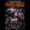 Burn Bright - Patricia Briggs, -Penguin Audio-, Holter Graham