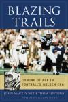 Blazing Trails: Coming of Age in Football's Golden Era - John Mackey, Thom Loverro, Don Shula