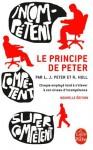 Le Principe de Peter (nouvelle édition) (Littérature & Documents) (French Edition) - Laurence J. Peter, Raymond Hull