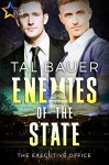 Enemies of the State: The Executive Office - Tal Bauer