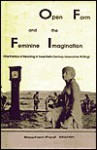 Open Form and the Feminine Imagination: The Politics of Reading in Twentieth-Century Innovative Writing - Stephen-Paul. Martin