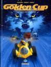 Golden Cup T03: Des Loups Dans La spéciale - Daniel Pecqueur, Alain Henriet, Pierre Schelle