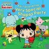 Kai-lan and the Very Special Shapes Party - Ellie Seiss, Dave Walston