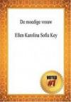 De Moedige Vrouw Ellen Karolina Sofia Key (Dutch Edition) - Ellen Key