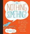 Is Nothing Something?: Kids' Questions and Zen Answers about Life, Death, Family, Friendship, and Everything In-Between by Thich Nhat Hanh (2014) Hardcover - Thich Nhat Hanh
