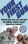 Your First Gun - Alan Korwin