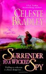 Surrender to a Wicked Spy - Celeste Bradley