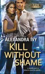 Kill Without Shame (Ares Security) - Alexandra Ivy