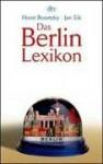 Das Berlin-Lexikon : was man wirklich über die Hauptstadt wissen muß - Horst Bosetzky, Jan Eik