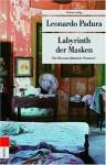 Labyrinth der Masken. Das Havanna-Quartett: Sommer - Leonardo Padura, Hans J Hartstein