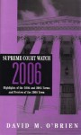 Supreme Court Watch: Highlights of the 2004 and 2005 Terms Preview of the 2006 Term - David M. O'Brien, O'Brien, David M. O'Brien, David M.