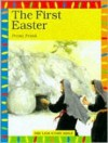 The First Easter - Penny Frank, Daniel R. Burow