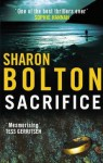 [(Sacrifice)] [By (author) Sharon Bolton] published on (February, 2009) - Sharon Bolton
