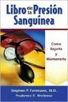 Libro de la Presion Sanguinea: Como Bajarla y Mantenerla - Stephen P. Fortmann