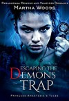 Escaping the Demon's Trap: Paranormal Demon and Vampires Romance (Princess Anastasia's Tales Book 1) - Martha Woods