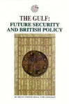 The Gulf: Future Security and British Policy - The Emirates Center for Strategic Studies and Research