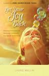 Get Your Joy Back - Laurie Wallin, Joni Eareckson Tada