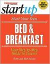 Start Your Own Bed & Breakfast: Your Step-By-Step Guide to Success - Terry Adams, Rob Adams