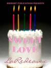 sweet love - LaRedeaux