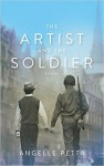 The Artist and the Soldier. A Novel - Angelle Petta