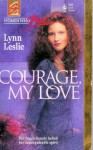 Courage, My Love - Lynn Leslie